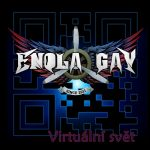 Enola Gay - Virtuální svět (2020)